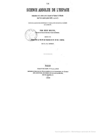 La science absolue de lespace indépendante de la vérité ou de la fausseté de laxiome XI dEuclide que lon ne pourra jamais établir a priori  by  János Bolyai
