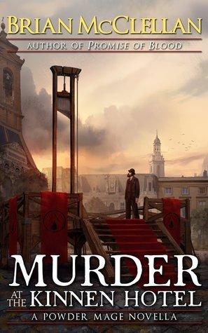 Murder at the Kinnen Hotel (Powder Mage, #0.3) Brian  McClellan