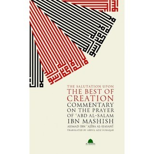 The Salutation Upon The Best Of Creation  by  Ibn Ajiba