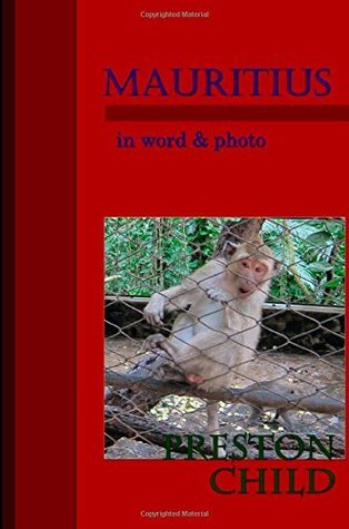 Mauritius in Word and Photo Part One  by  Preston W. Child