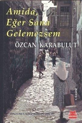 Amida, Eğer Sana Gelemezsem  by  Özcan Karabulut