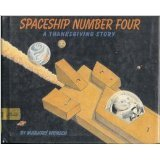Spaceship Number Four: A Thanksgiving Story Marjory Wunsch