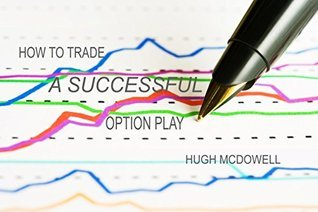 How to Trade a Successful Option Play Hugh McDowell