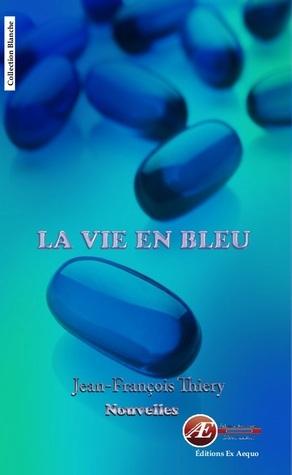 La vie en bleu  by  Jean-François Thiery