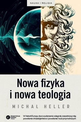 Nowa fizyka i nowa teologia  by  Michał Heller
