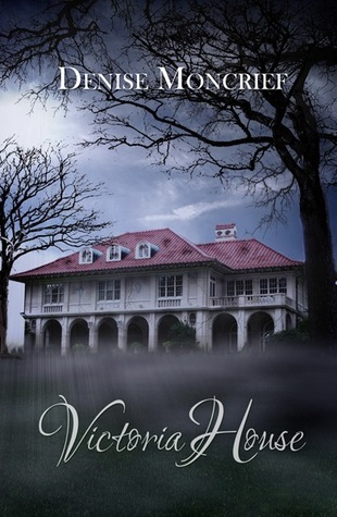 Victoria House (Haunted Hearts #2) Denise Moncrief