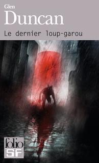 Le dernier loup-garou (The Last Werewolf, #1)  by  Glen Duncan