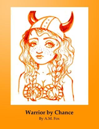 Warrior Chance by A.M. Fox