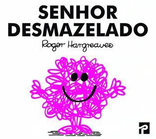 Senhor Desmazelado  by  Roger Hargreaves