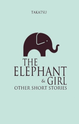 The Elephant Girl and Other Short Stories  by  Takatsu