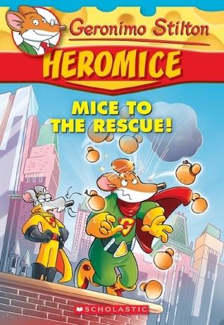 Mice to the Rescue  by  Geronimo Stilton