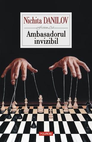 Ambasadorul invizibil  by  Nichita Danilov
