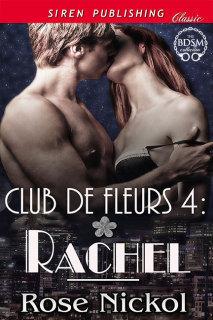 Rachel (Club de Fleurs #4) Rose Nickol