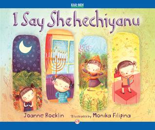 I Say Shehechiyanu: Read-Aloud Edition  by  Joanne Rocklin