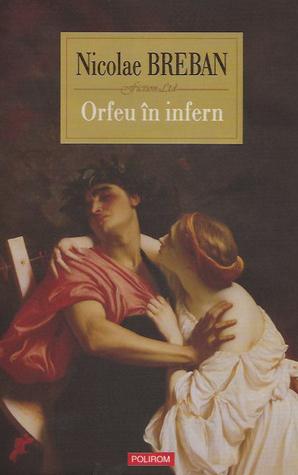 Orfeu in infern Nicolae Breban