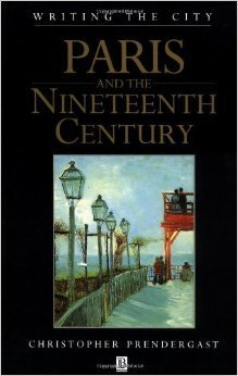 Paris and the Nineteenth Century Christopher Prendergast