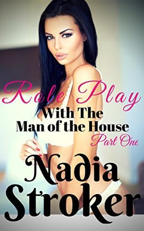 Role Play with the Man of the House Nadia Stroker