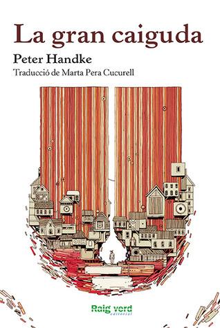 La gran caiguda  by  Peter Handke