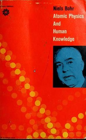 Atomic Physics and Human Knowledge Niels Bohr
