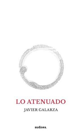 Lo atenuado  by  Javier Galarza