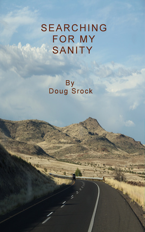 Searching For My Sanity Doug Srock