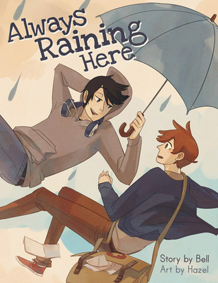 Always Raining Here, Volume 1  by  Bell