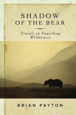 Shadow of the Bear Brian Payton