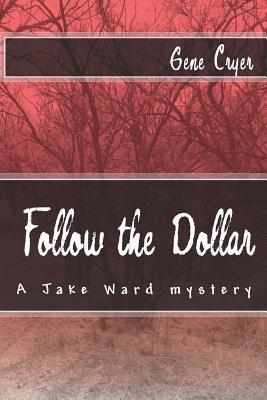 Follow the Dollar  by  Gene Cryer