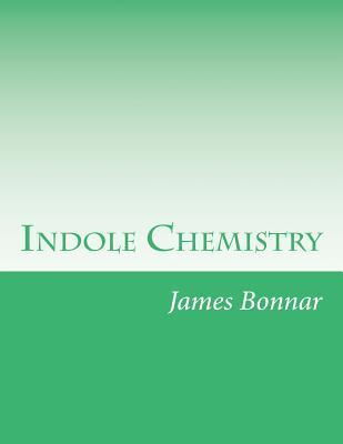 Indole Chemistry  by  James Bonnar