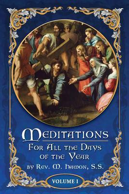 Meditations for All the Days of the Year, Vol 1: From the First Sunday in Advent to Septuagesima Sunday Inc Valora Media