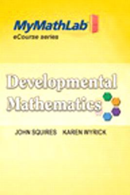 Notebook to Accompany Developmental Mathematics [With Access Code] John Squires