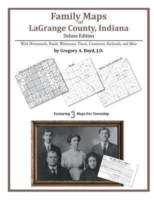 Family Maps of Lagrange County, Indiana Gregory A.  Boyd