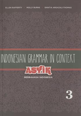 Indonesian Grammar in Context, Volume 3  by  Ellen Rafferty