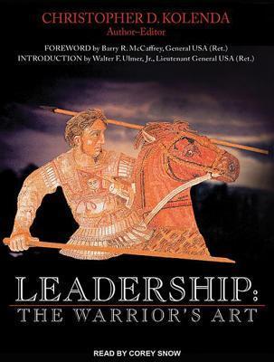 Leadership: The Warriors Art  by  Christoper D. Kolenda