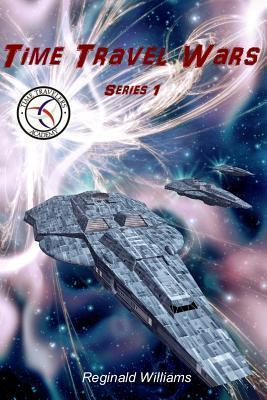 Time Travel Wars: Time Travel Academy 3  by  Reginald Williams