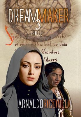 The Dream Maker: Trilogy 3 Arnaldo Ricciulli