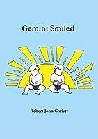 Gemini Smiled  by  Robert John Christy