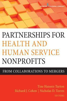 Partnerships for Health and Human Service Nonprofits: From Collaborations to Mergers MGA