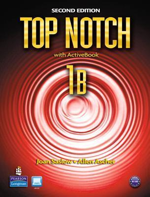 Top Notch 1b Split: Student Book with Activebook and Workbook  by  Joan M. Saslow