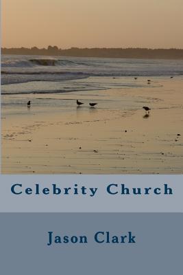 Celebrity Church  by  Jason Clark