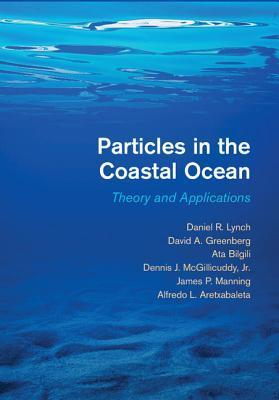 Particles in the Coastal Ocean: Theory and Applications Daniel R. Lynch