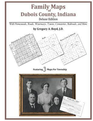 Family Maps of DuBois County, Indiana Gregory A.  Boyd