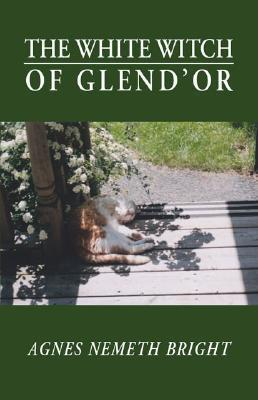 The White Witch of Glendor Agnes Bright