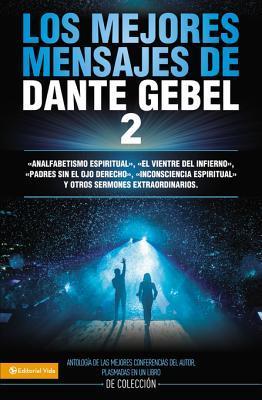 The Mejores Mensajes de Dante Gebel 2  by  Dante Gebel