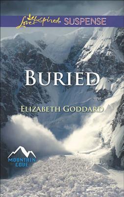 Buried (Mills & Boon Love Inspired Suspense) (Mountain Cove - Book 1) Elizabeth Goddard