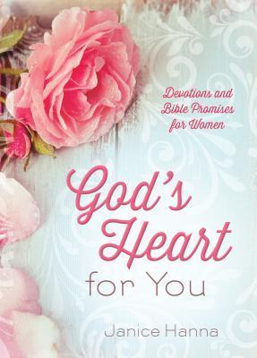 Gods Heart for You: Devotions and Bible Promises for Women  by  Janice  Thompson