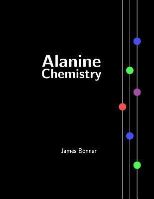 Alanine Chemistry  by  James Bonnar