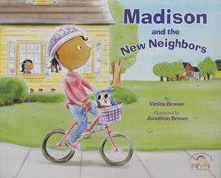 Madison and the New Neighbors  by  Vanita Braver