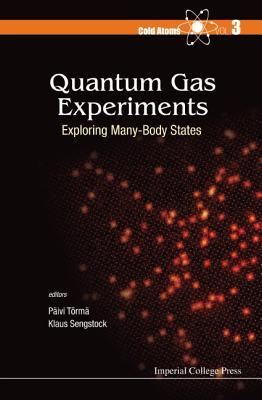 Quantum Gas Experiments: Exploring Many-Body States  by  Paivi Torma