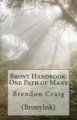 Brony Handbook: One Path of Many  by  Brendon D. Craig